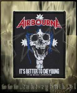 "Naszywka AIRBOURNE ""It's Better To Die Young"""